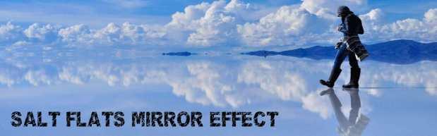 Mirror Effect on the Salar de Uyuni Salt Flats